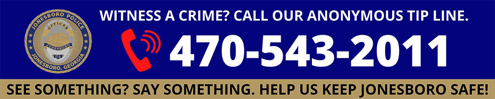 Witness a Crime? Call Our Anonymous Tip Line 470-543-2011